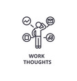 work thoughts thin line icon sign symbol vector image vector image