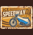 ice speedway rusty metal plate retro motorcycle vector image