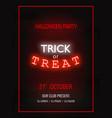 trick or treat light banner modern neon billboard vector image vector image