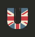 capital 3d letter u with uk flag texture isolated vector image vector image