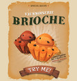 grunge and vintage brioche poster vector image vector image