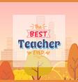 best teacher ever autumn theme vector image vector image