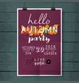 hello autumn party poster lettering on wood vector image