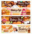 desserts cakes bakery banners baker shop vector image vector image