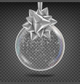 transparent christmas ball shiny glass vector image vector image