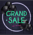 grand sale banner with neon desing can be used vector image