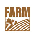 farm logo agriculture sign arable land and farm vector image
