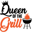 queen grill on white background vector image vector image