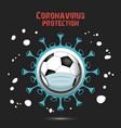 coronavirus sign and soccer ball with mask