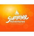 Summer adventures - typographic design vector image vector image