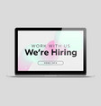 work with us we are hiring business recruiting vector image vector image