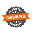 caffeine free sign caffeine free circular band vector image vector image