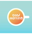 good morning coffee vector image