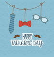 happy fathers day card with accessories hanging vector image vector image