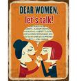 Retro metal sign Dear women lets talk vector image