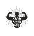 stay strong sport inspiring workout and gym vector image vector image