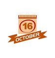 16 october calendar with ribbon vector image vector image