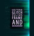 glitch texture vector image vector image