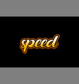 speed word text banner postcard logo icon design vector image vector image
