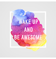 Motivation poster wake up and be awesome vector image vector image