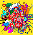 Love you man doodles vector image