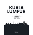 poster city skyline kuala lumpur flat style vector image vector image