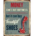 Retro metal sign Money cany buy happiness but it vector image vector image