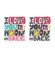 i love you to the moon and back-unique hand drawn vector image vector image