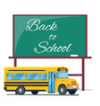 back to school written on green blackboard bus vector image vector image