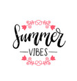 summer vibes hand lettering for greeting vector image