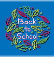 hand-drawn lettering - back to school with leaves vector image vector image
