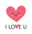 happy valentines day greating card i love you vector image