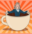pop art business woman relaxing in coffee cup vector image vector image