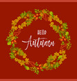 hello autumn banner with dry leaves in big wreath vector image