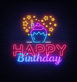 happy birthday neon sign design template vector image