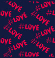 love hashtags seamless pattern vector image
