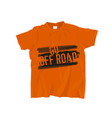 off-road t-shirts design vector image