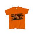 off-road t-shirts design vector image
