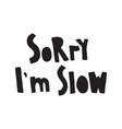 slow lettering vector image vector image