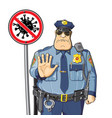 stop sign coronavirus cop prohibits epidemic vector image vector image