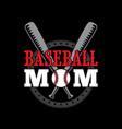 baseball mom best for print design vector image