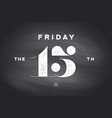 friday 13th vector image vector image