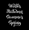 spring summer autumn winter hand drawn lettering vector image