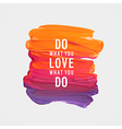 do what you love what you do vector image vector image