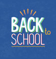text sign -back to school vector image vector image