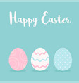 happy easter eggs greeting card vector image