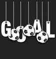 the word goal hang on the ropes vector image
