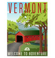 vermont covered bridge travel poster vector image vector image