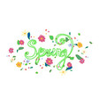 inscription spring with different flowers vector image vector image