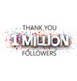 thank you 1 million followers banner with vector image